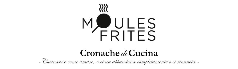 ~  Moules Frites ~ Cronache di cucina